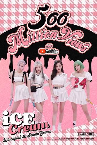 BLACKPINK《Ice Cream》MV播放量破5億
